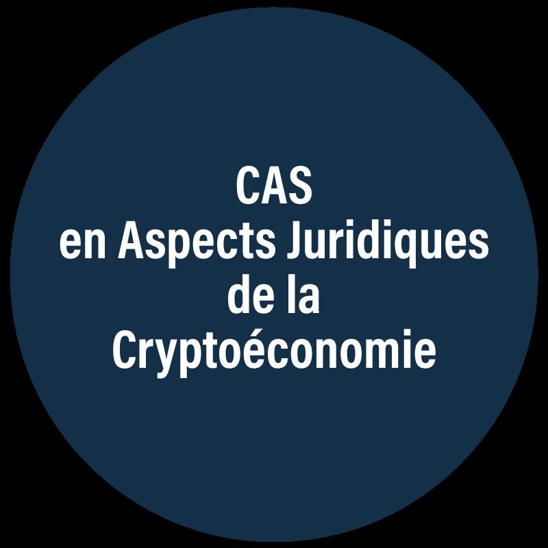 CAS en Aspects Juridiques de la Cryptoéconomie